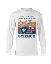 It's Just A Bunch Of Science Long Sleeve Tee front