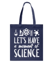 Let's have a moment of Science Tote Bag thumbnail