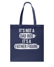 It's not a dad bod it's a father figure Tote Bag thumbnail