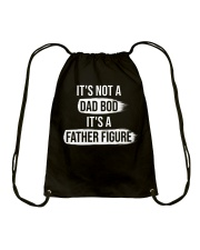 It's not a dad bod it's a father figure Drawstring Bag thumbnail
