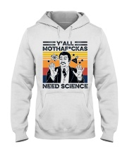 You All Need Science Hooded Sweatshirt thumbnail