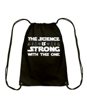 the Science is strong with this one 2 Drawstring Bag thumbnail