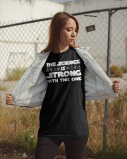 the Science is strong with this one 2 Classic T-Shirt apparel-classic-tshirt-lifestyle-07