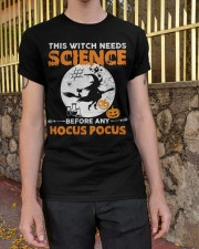 This witch needs science before any Hocus Focus 1 Classic T-Shirt apparel-classic-tshirt-lifestyle-21