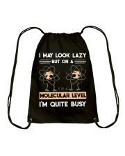 MAY LOOK LAZY BUT ON A MOLECULAR LEVEL Drawstring Bag thumbnail