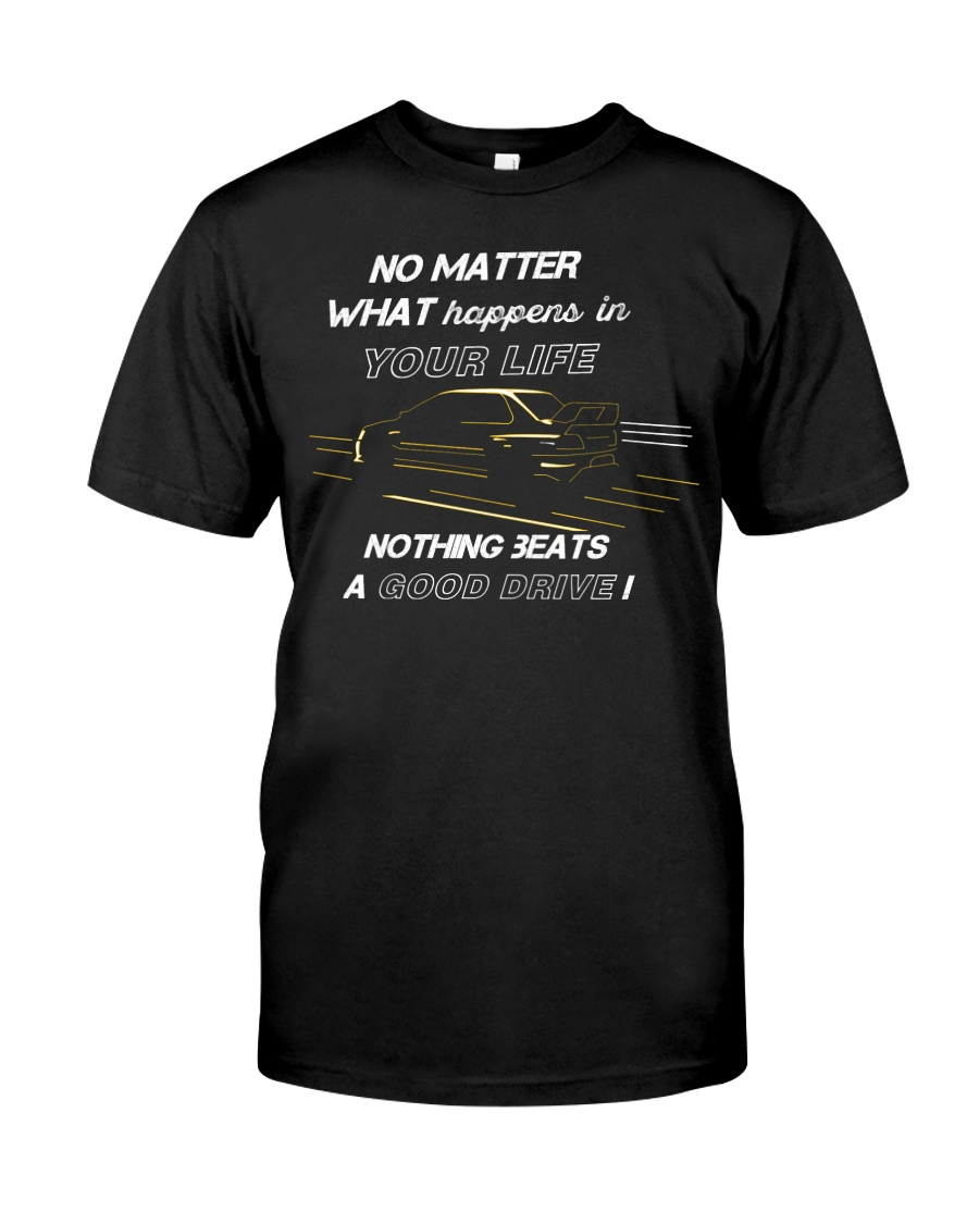 Nothing Beats a Good Drive Classic T-Shirt