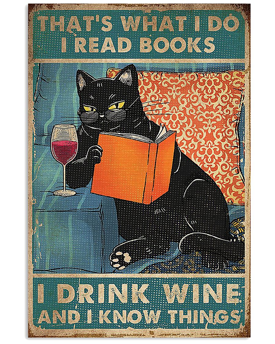 Cat that what I do I read books I drink wine  11x17 Poster