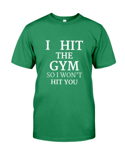 I Hit The Gym - So I Won't Hit You