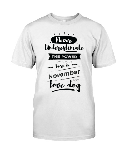 The Power Of A Man Born In November And Love Dog