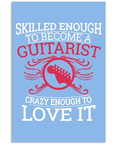 SKILLED ENOUGH TO BECOME A GUITARIST