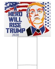 A hero will rise Trump 2020 yard sign 24x18 Yard Sign back