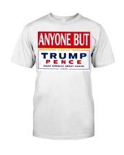 Anyone but Trump Pence 2020 Classic T-Shirt thumbnail