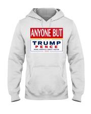 Anyone but Trump Pence 2020 Hooded Sweatshirt thumbnail