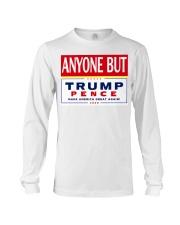 Anyone but Trump Pence 2020 Long Sleeve Tee thumbnail