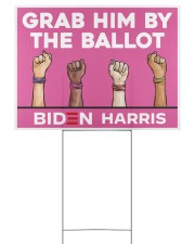 Grab him by the ballot political yard lawn 24x18 Yard Sign front