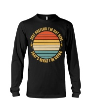 Just pretend I'm not here Long Sleeve Tee thumbnail