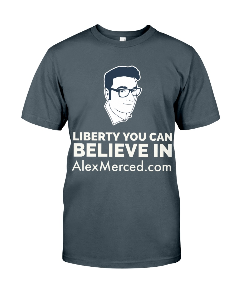 Liberty You Can believe in T-Shirt Classic T-Shirt
