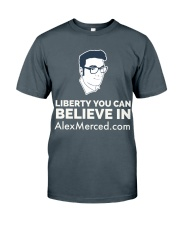 Liberty You Can believe in T-Shirt Classic T-Shirt front