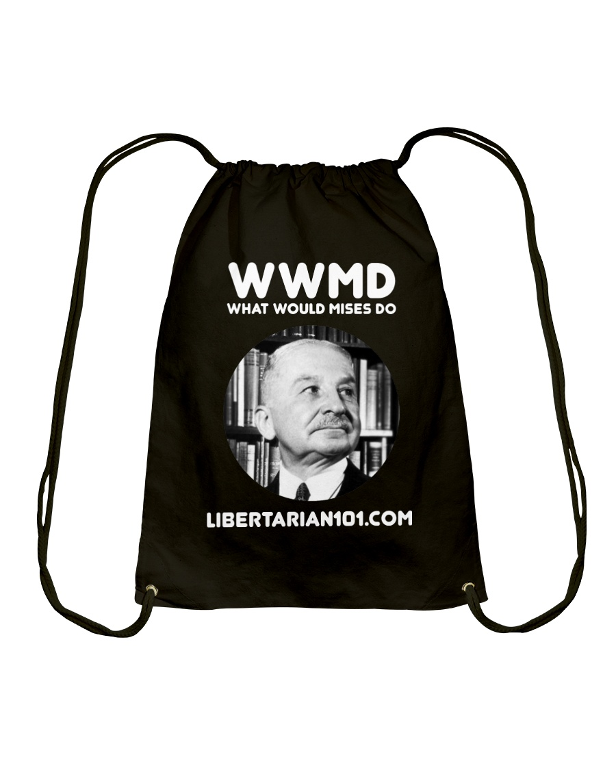 What Would Mises Do T-Shirt Drawstring Bag