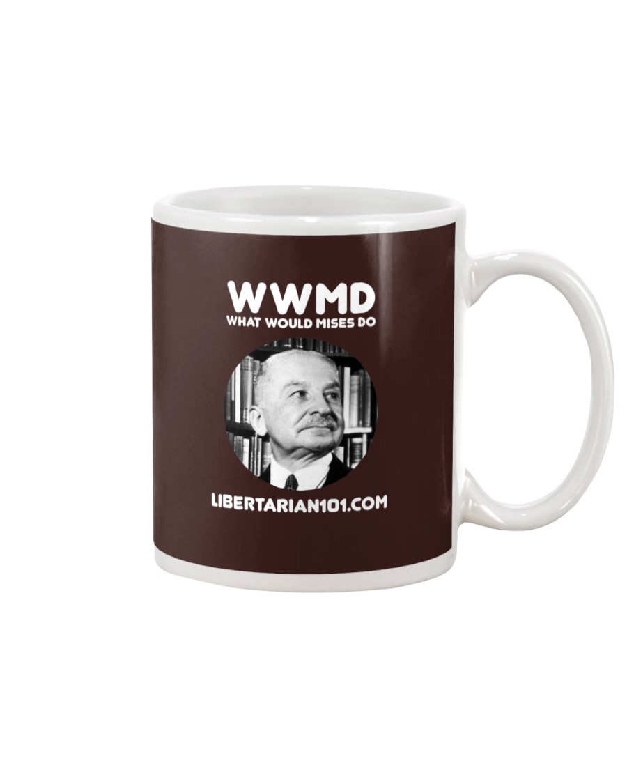 What Would Mises Do T-Shirt Mug