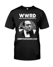 What Would Rothbard Do T-Shirt Classic T-Shirt front