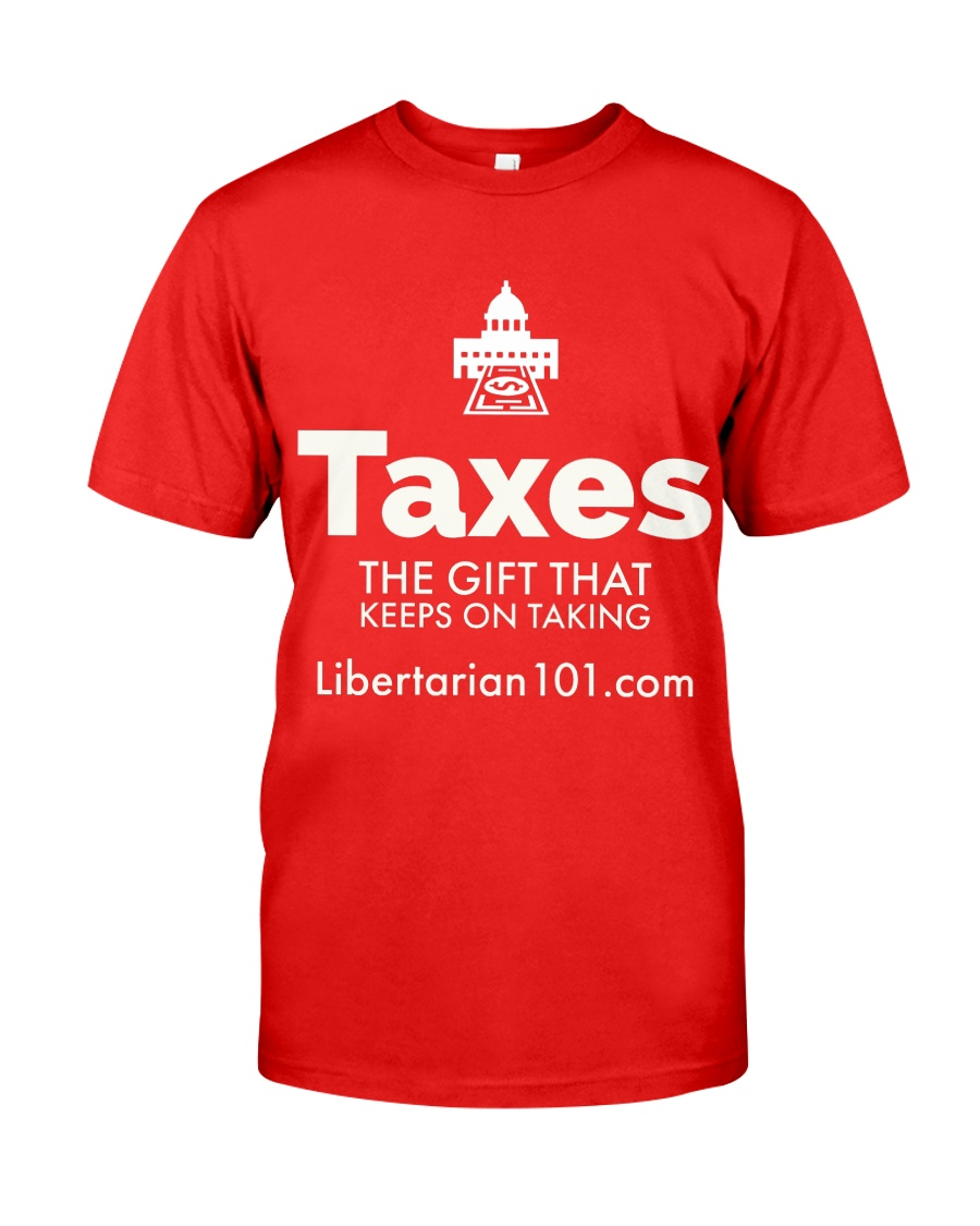 Taxes are a Gift T-Shirt Classic T-Shirt