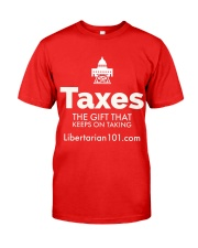 Taxes are a Gift T-Shirt Classic T-Shirt front