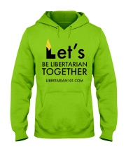Lets be Libertarian Together  Hooded Sweatshirt front