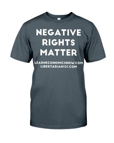 Negative Rights Matter T-Shirt