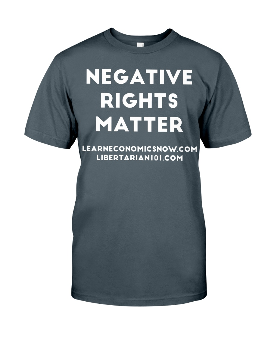 Negative Rights Matter T-Shirt Classic T-Shirt