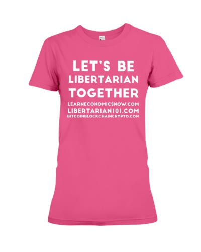 Lets be Libertarian T-Shirt
