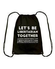 Lets be Libertarian T-Shirt Drawstring Bag thumbnail