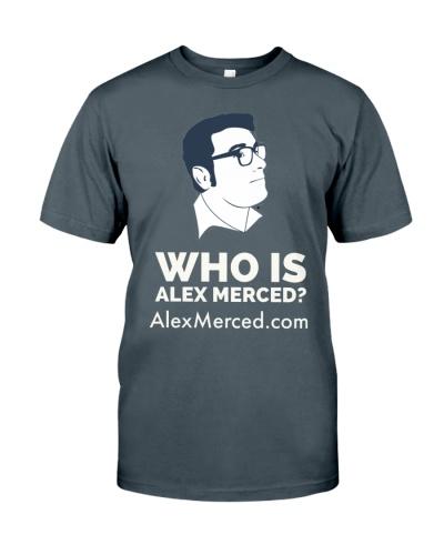 Who is Alex Merced T-Shirt