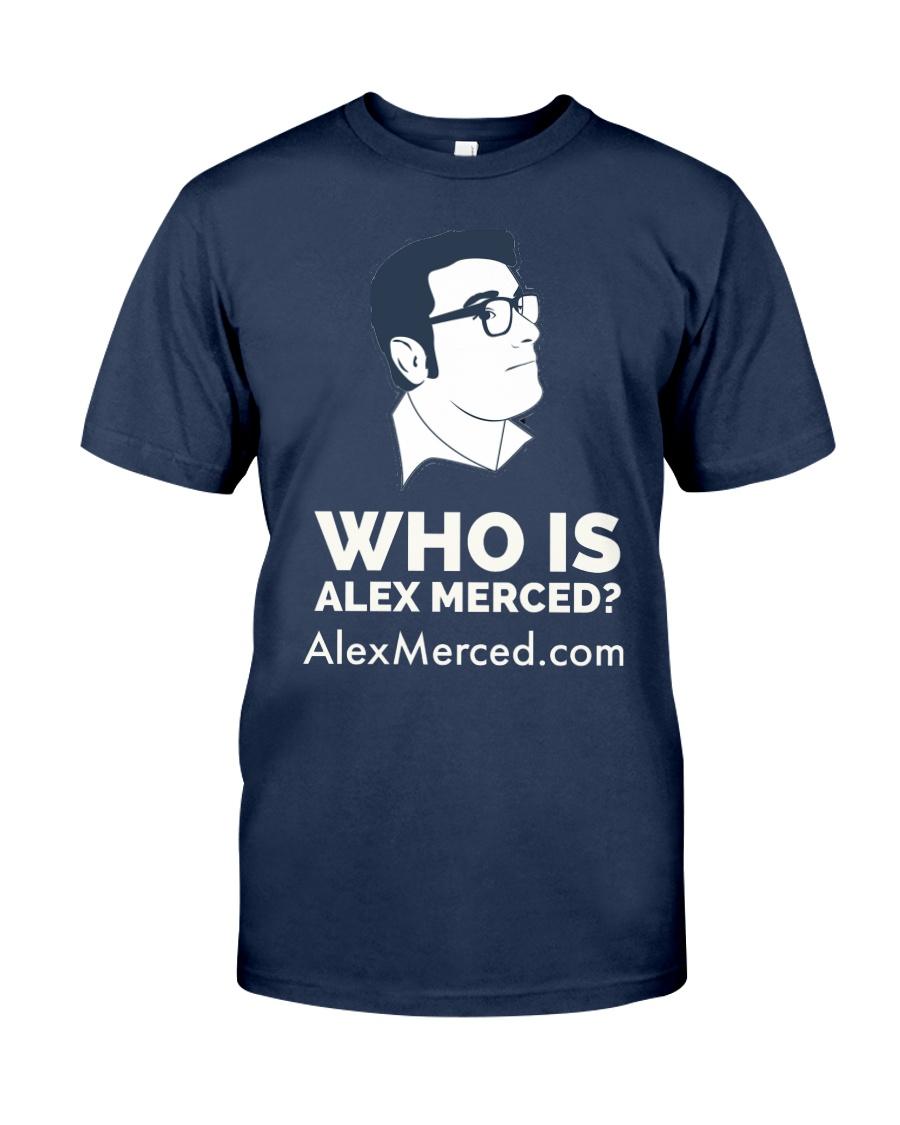 Who is Alex Merced T-Shirt Classic T-Shirt