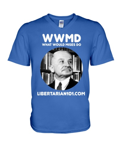 What Would Mises Do T-Shirt