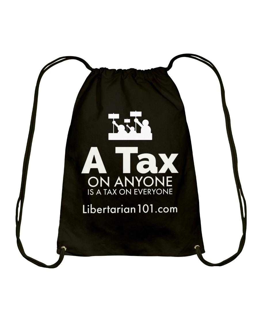 A tax on anyone T-Shirt Drawstring Bag