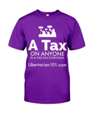 A tax on anyone T-Shirt Classic T-Shirt front