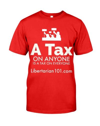 A tax on anyone T-Shirt
