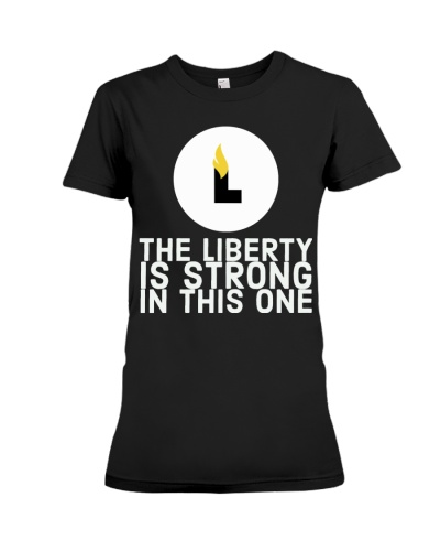 The Liberty is Strong in This One T-Shirt