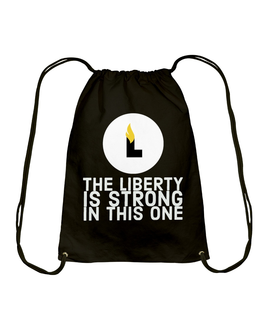 The Liberty is Strong in This One T-Shirt Drawstring Bag