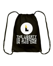 The Liberty is Strong in This One T-Shirt Drawstring Bag thumbnail