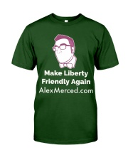 Make Liberty Friendly Again Classic T-Shirt front