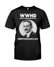 What Would Hayek Do T-Shirt Classic T-Shirt front