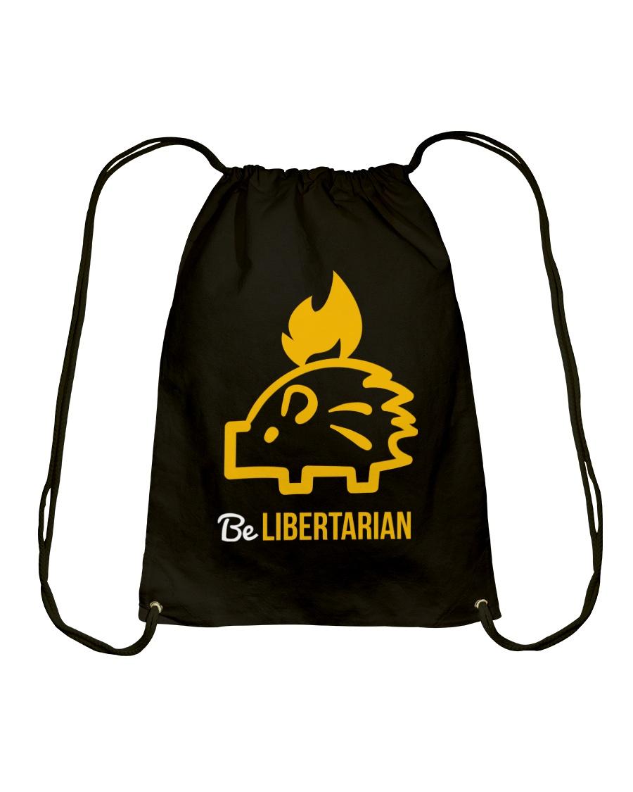 Be Libertarian T-Shirt Drawstring Bag