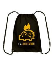 Be Libertarian T-Shirt Drawstring Bag thumbnail