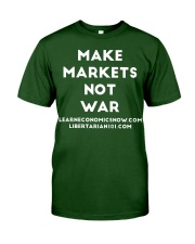 Make Markets Not War T-Shirt Classic T-Shirt front
