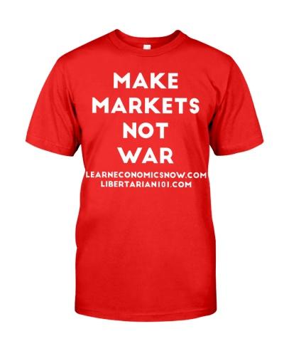 Make Markets Not War T-Shirt