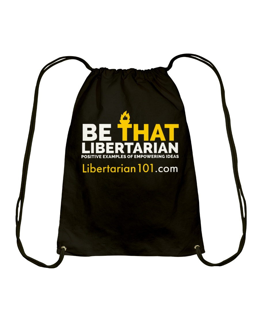 Be that Libertarian T-Shirt Drawstring Bag