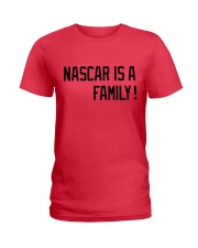 Nascar is a family Ladies T-Shirt thumbnail