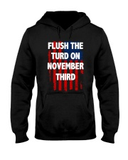 Flush The Turd On November Third Hooded Sweatshirt thumbnail